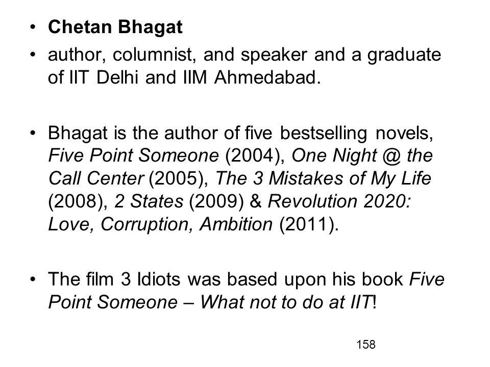 Chetan Bhagat author, columnist, and speaker and a graduate of IIT Delhi and IIM Ahmedabad.