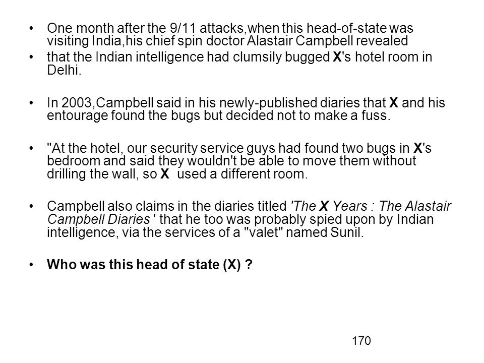 One month after the 9/11 attacks,when this head-of-state was visiting India,his chief spin doctor Alastair Campbell revealed