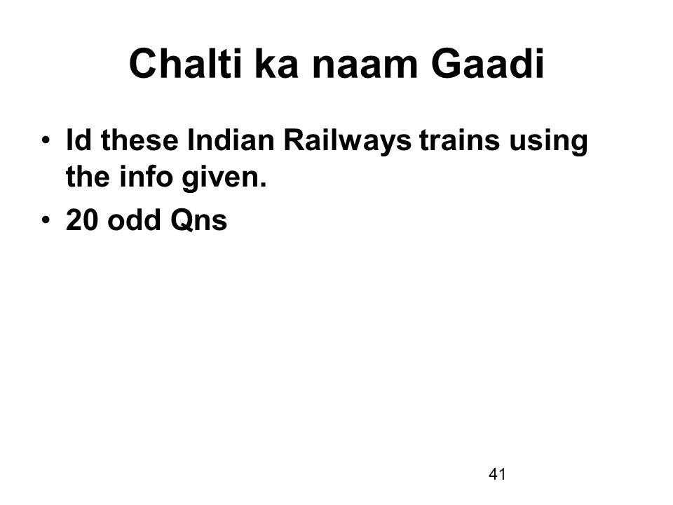 Chalti ka naam Gaadi Id these Indian Railways trains using the info given. 20 odd Qns
