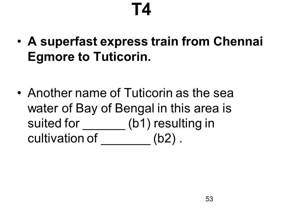 T4 A superfast express train from Chennai Egmore to Tuticorin.