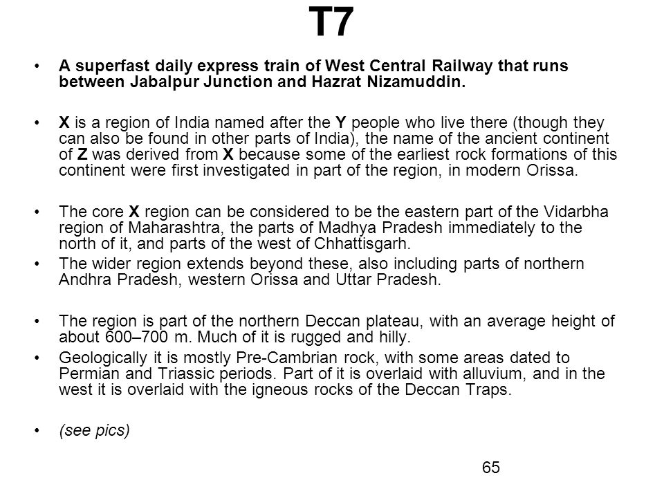 T7 A superfast daily express train of West Central Railway that runs between Jabalpur Junction and Hazrat Nizamuddin.
