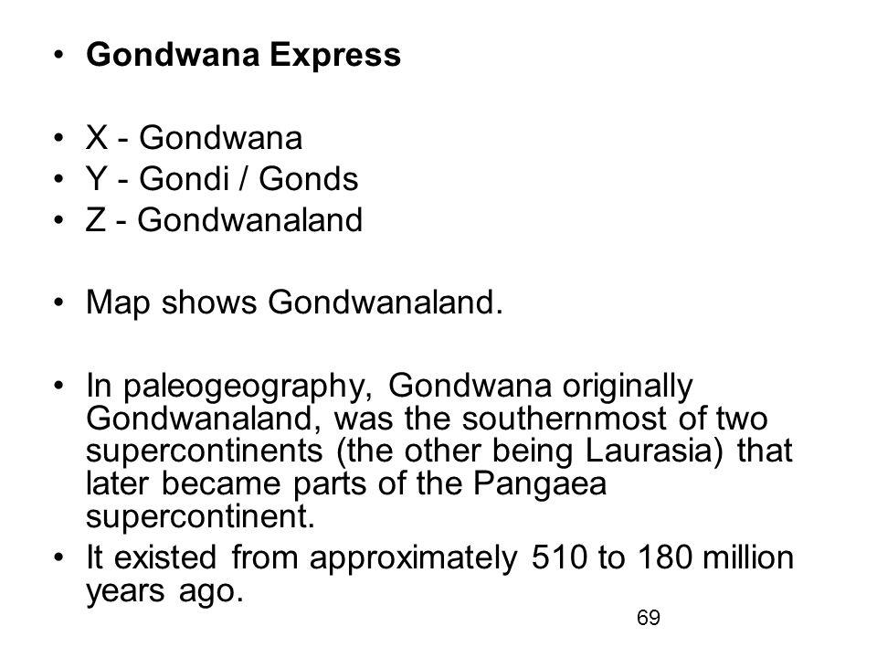 Gondwana Express X - Gondwana. Y - Gondi / Gonds. Z - Gondwanaland. Map shows Gondwanaland.