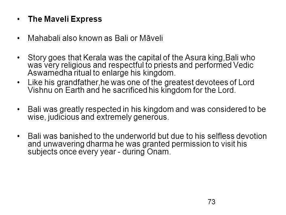 The Maveli Express Mahabali also known as Bali or Māveli.