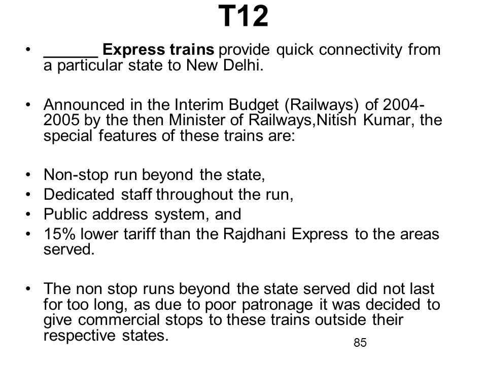 T12 ______ Express trains provide quick connectivity from a particular state to New Delhi.