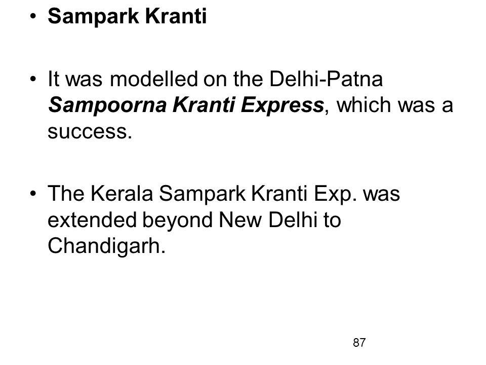 Sampark Kranti It was modelled on the Delhi-Patna Sampoorna Kranti Express, which was a success.