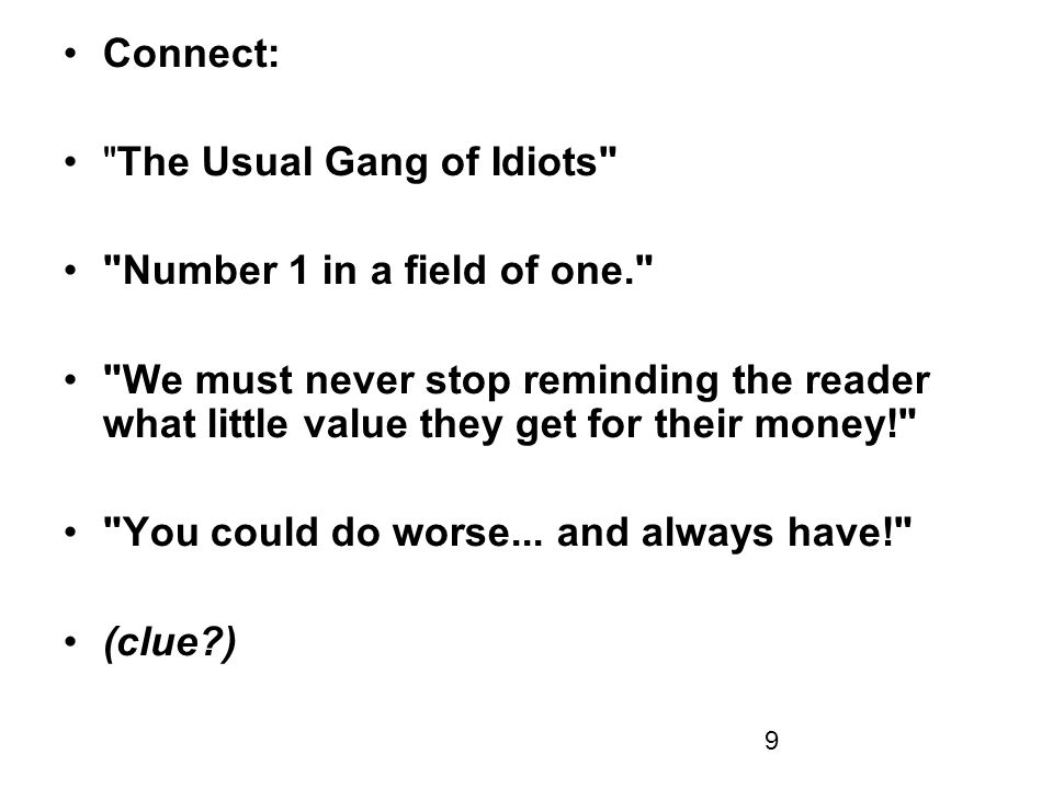 Connect: The Usual Gang of Idiots Number 1 in a field of one.