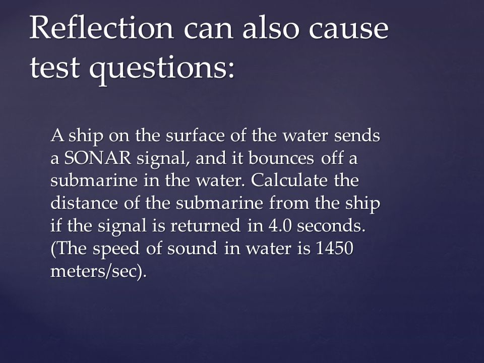 Reflection can also cause test questions: