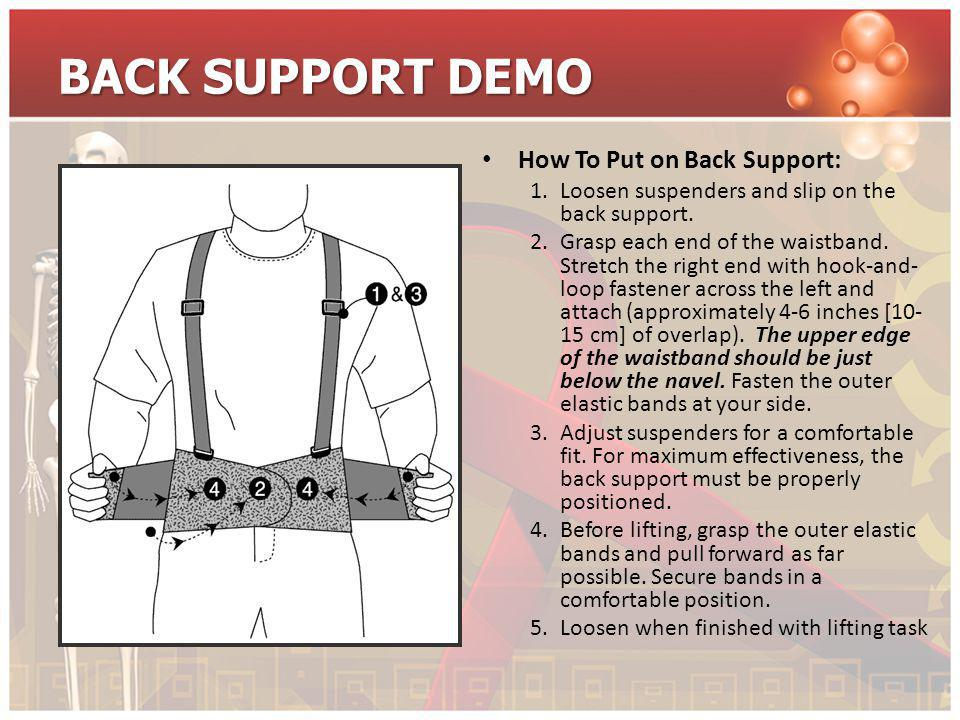 BACK SUPPORT DEMO How To Put on Back Support: