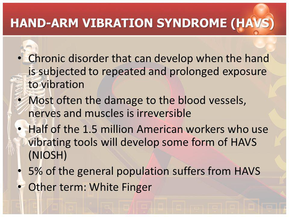 HAND-ARM VIBRATION SYNDROME (HAVS)