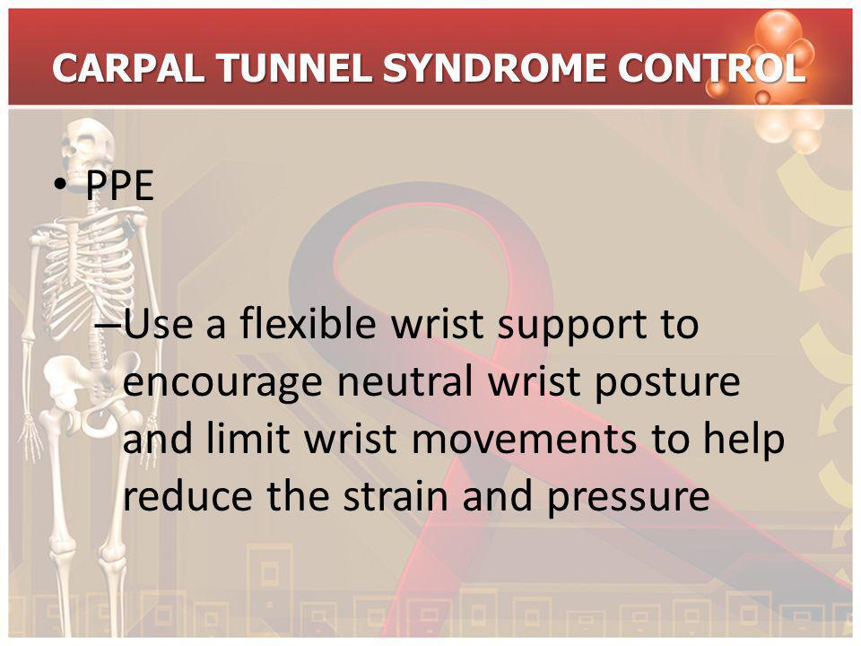 CARPAL TUNNEL SYNDROME CONTROL