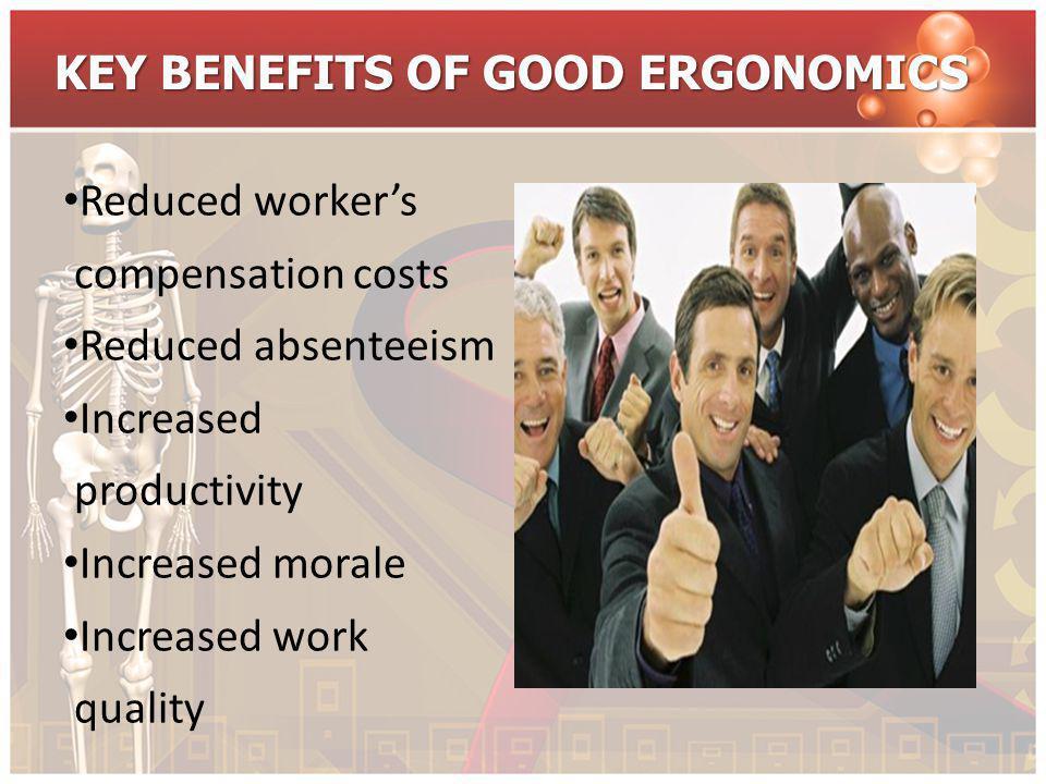 KEY BENEFITS OF GOOD ERGONOMICS