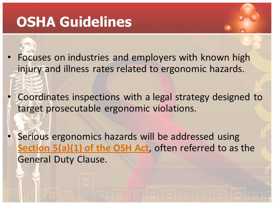 OSHA Guidelines Focuses on industries and employers with known high injury and illness rates related to ergonomic hazards.