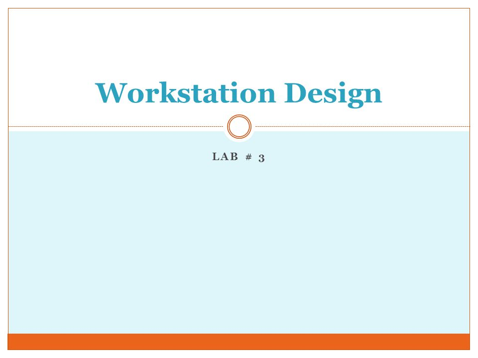 Workstation Design Lab # 3