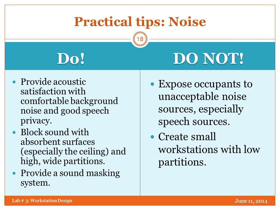 Do! DO NOT! Practical tips: Noise