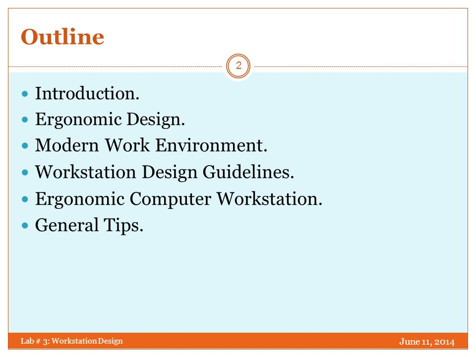 Outline Modern Work Environment. Workstation Design Guidelines.