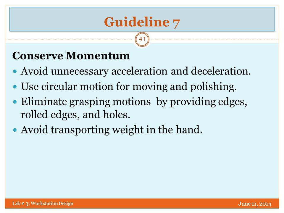 Guideline 7 Conserve Momentum