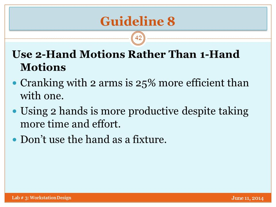 Guideline 8 Use 2-Hand Motions Rather Than 1-Hand Motions