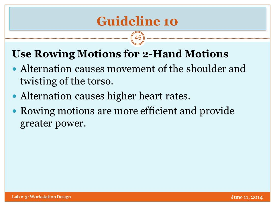 Guideline 10 Use Rowing Motions for 2-Hand Motions