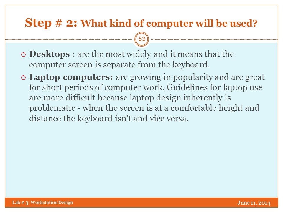 Step # 2: What kind of computer will be used