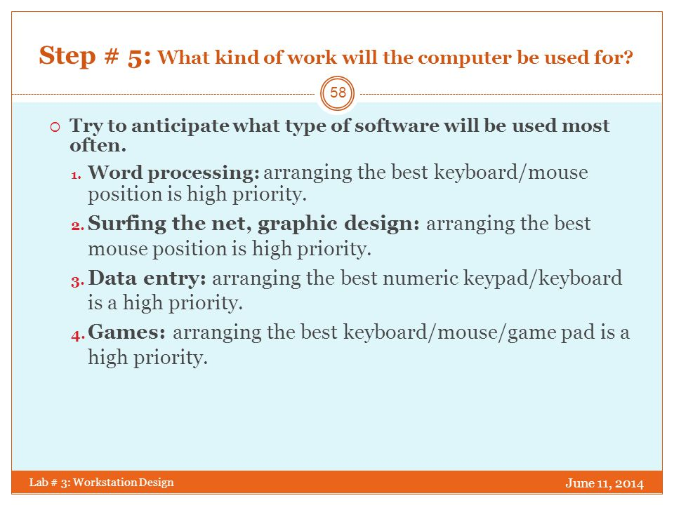 Step # 5: What kind of work will the computer be used for