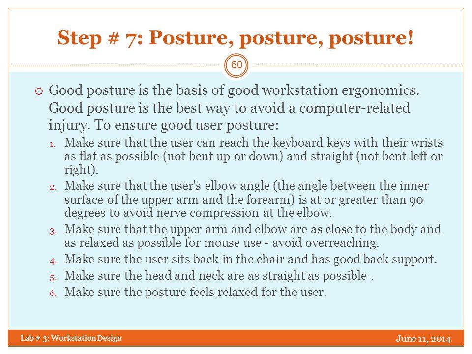 Step # 7: Posture, posture, posture!