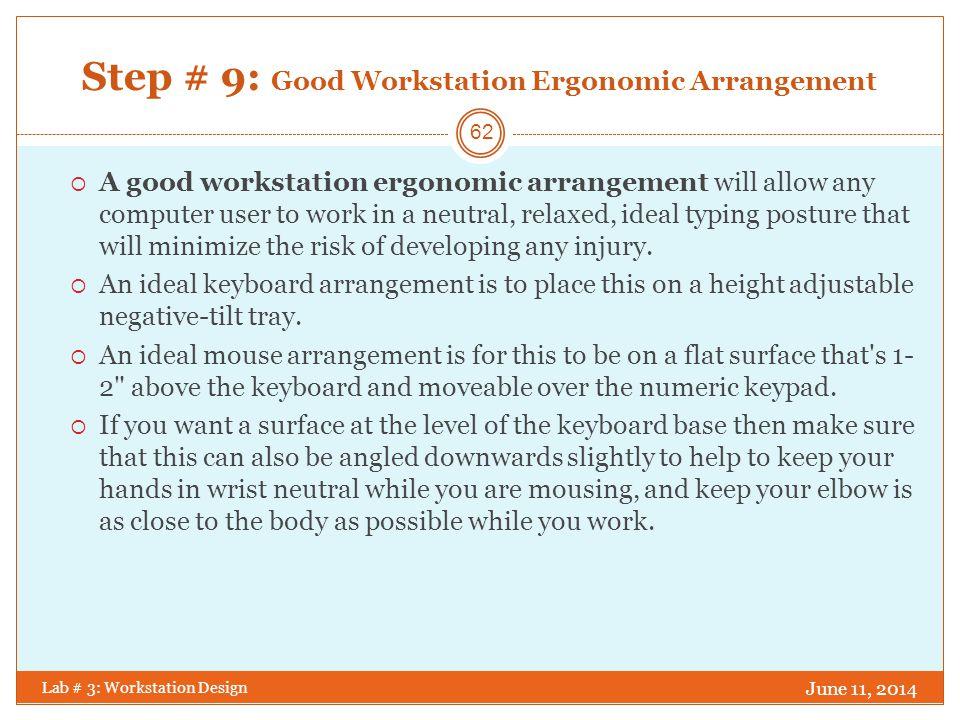 Step # 9: Good Workstation Ergonomic Arrangement