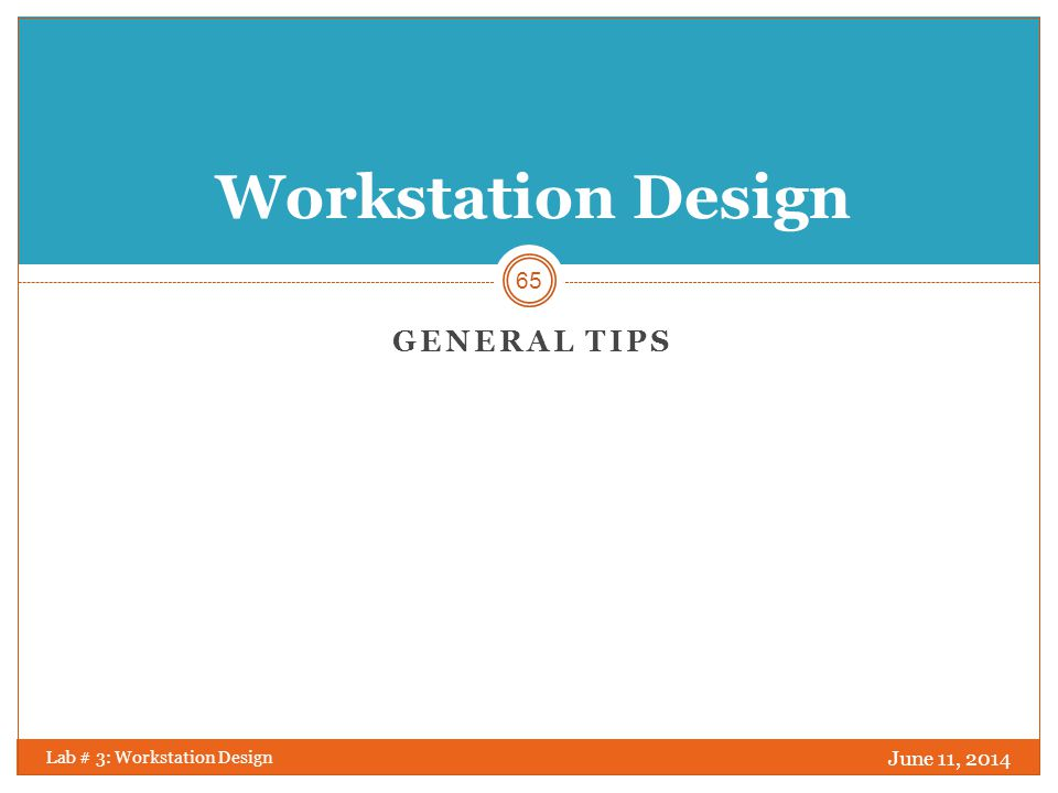 Workstation Design General Tips April 1, 2017