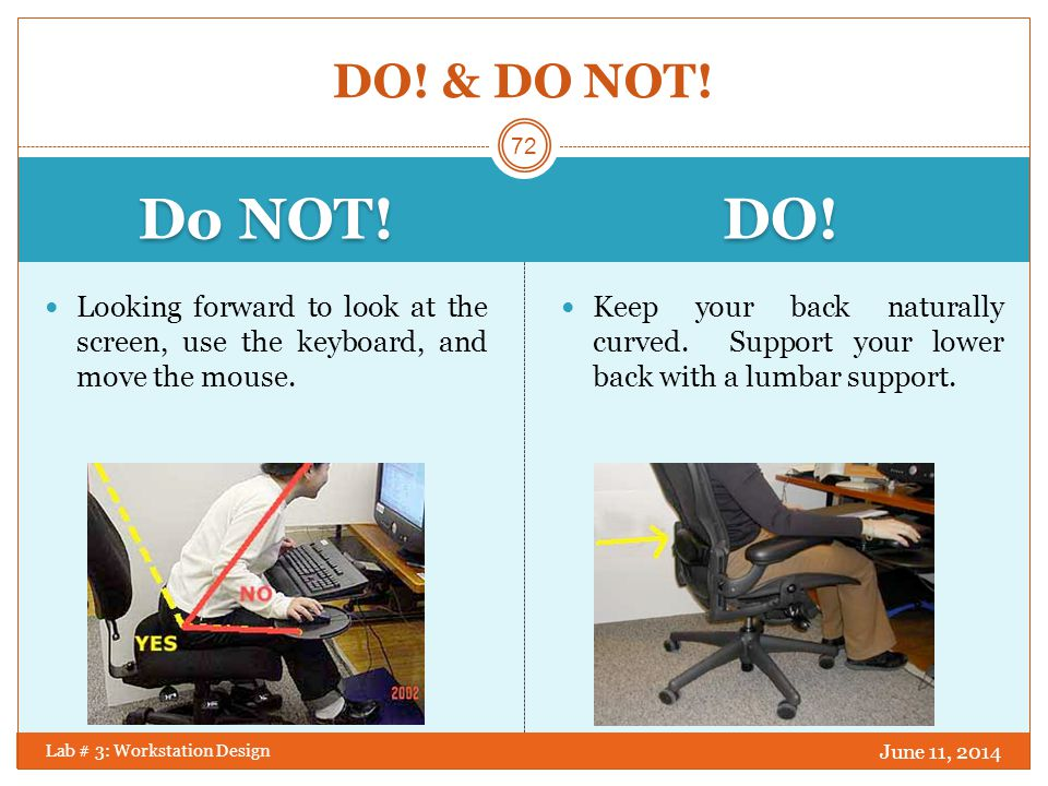 DO! & DO NOT! Do NOT! DO! Looking forward to look at the screen, use the keyboard, and move the mouse.
