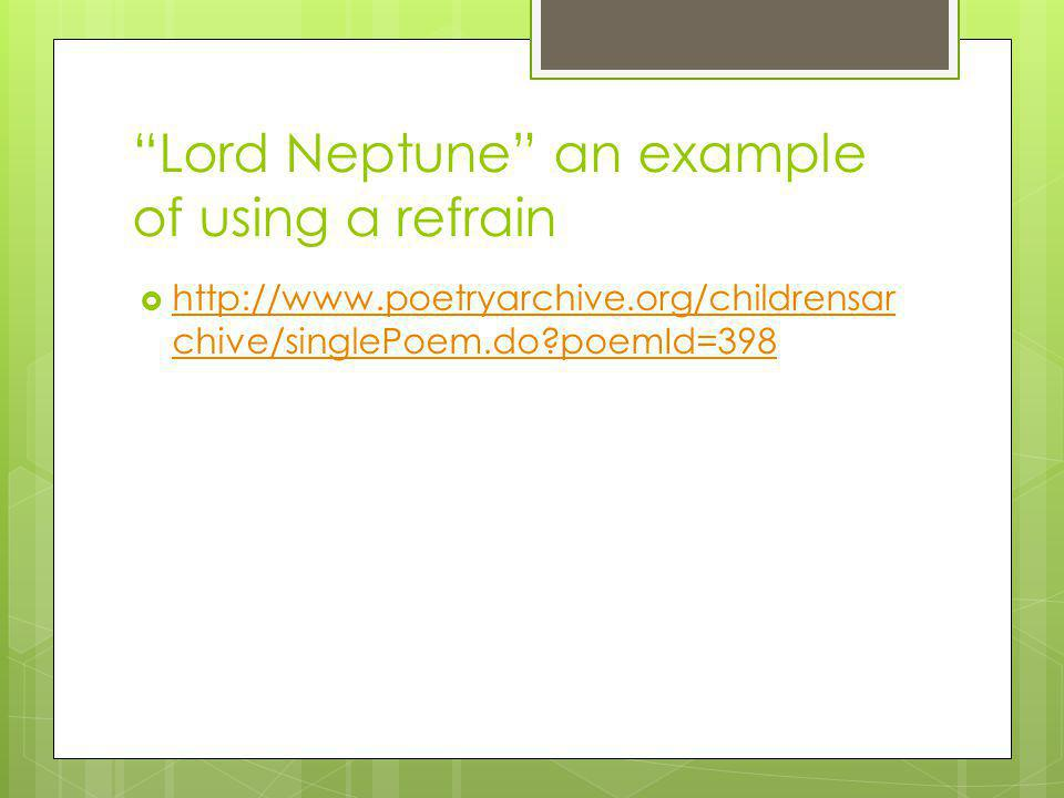 Lord Neptune an example of using a refrain