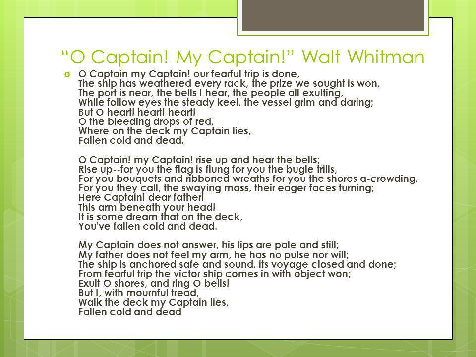 O Captain! My Captain! Walt Whitman
