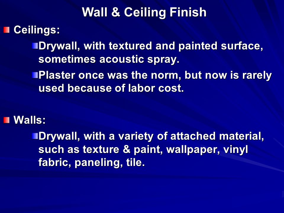 Wall & Ceiling Finish Ceilings: