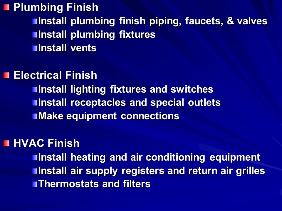 Plumbing Finish Electrical Finish HVAC Finish