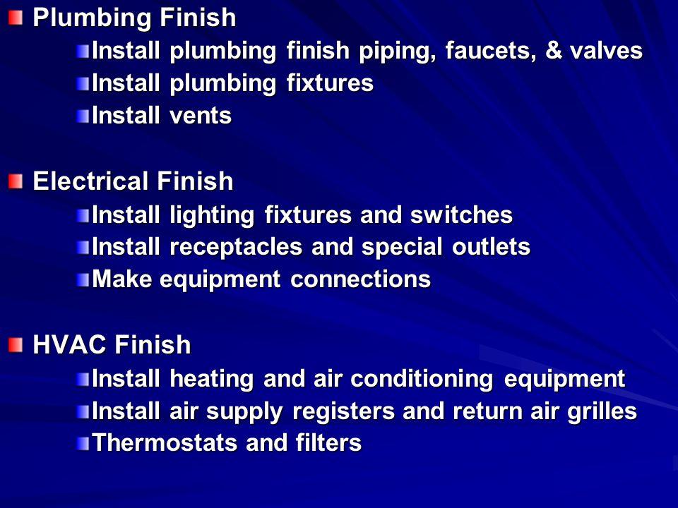 Plumbing Finish Electrical Finish HVAC Finish