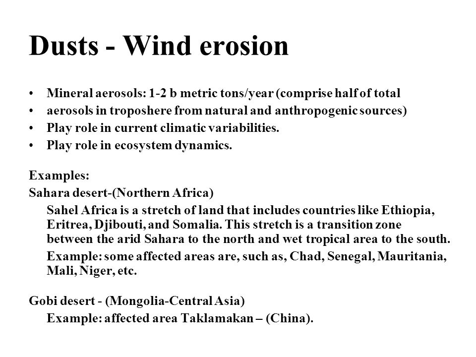Dusts - Wind erosion Mineral aerosols: 1-2 b metric tons/year (comprise half of total.