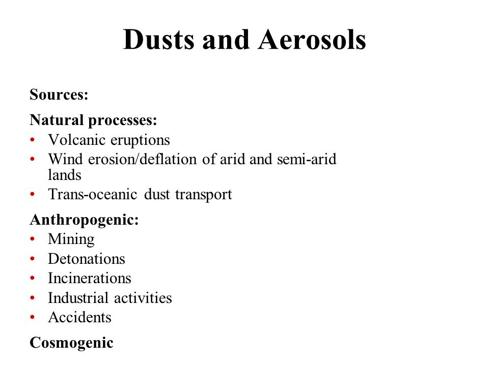 Dusts and Aerosols Sources: Natural processes: Volcanic eruptions