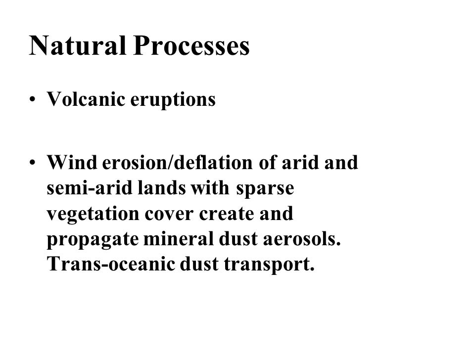 Natural Processes Volcanic eruptions