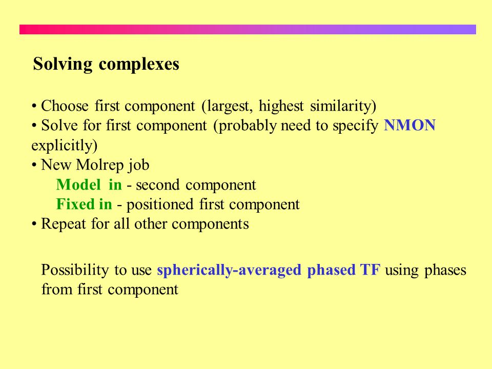 Solving complexes Choose first component (largest, highest similarity)
