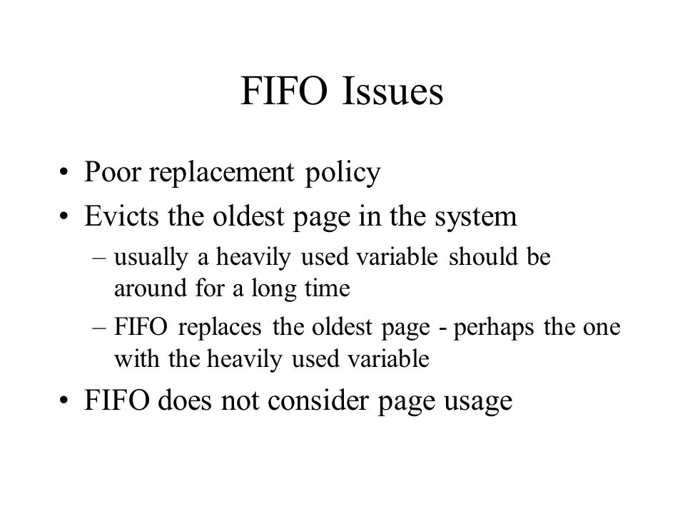 FIFO Issues Poor replacement policy
