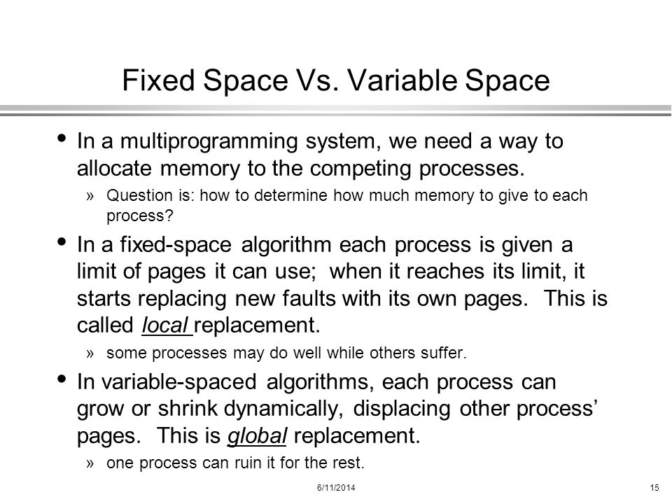 Fixed Space Vs. Variable Space