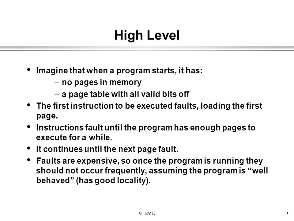 High Level Imagine that when a program starts, it has: