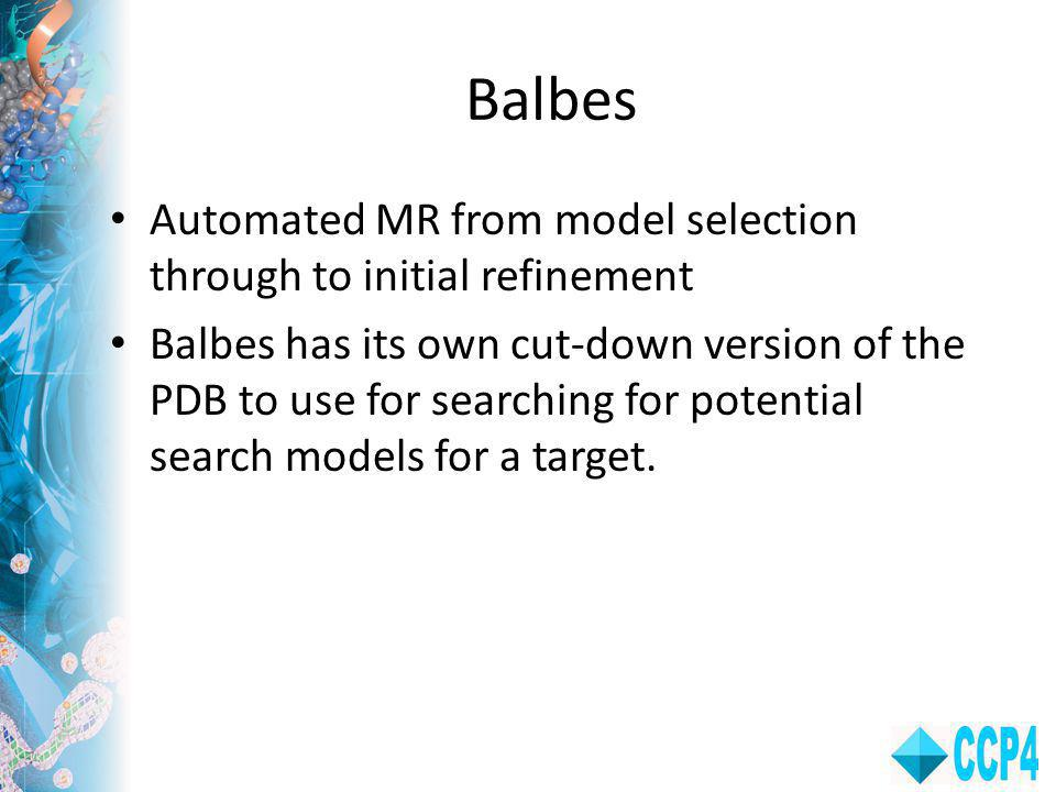 Balbes Automated MR from model selection through to initial refinement