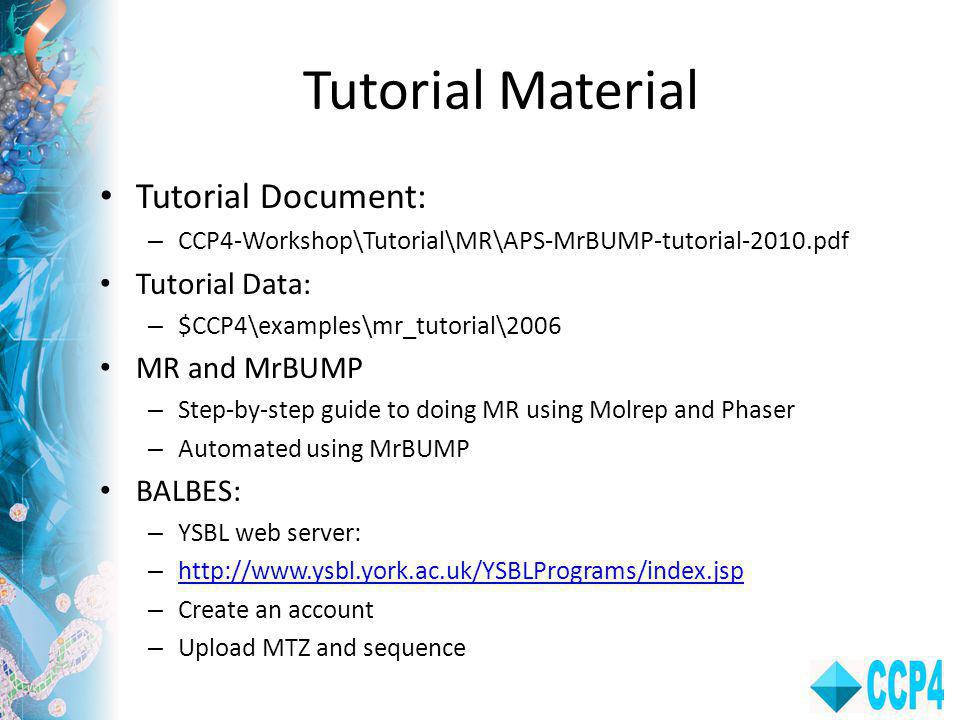 Tutorial Material Tutorial Document: Tutorial Data: MR and MrBUMP