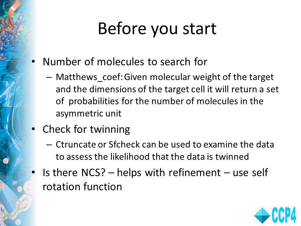 Before you start Number of molecules to search for Check for twinning
