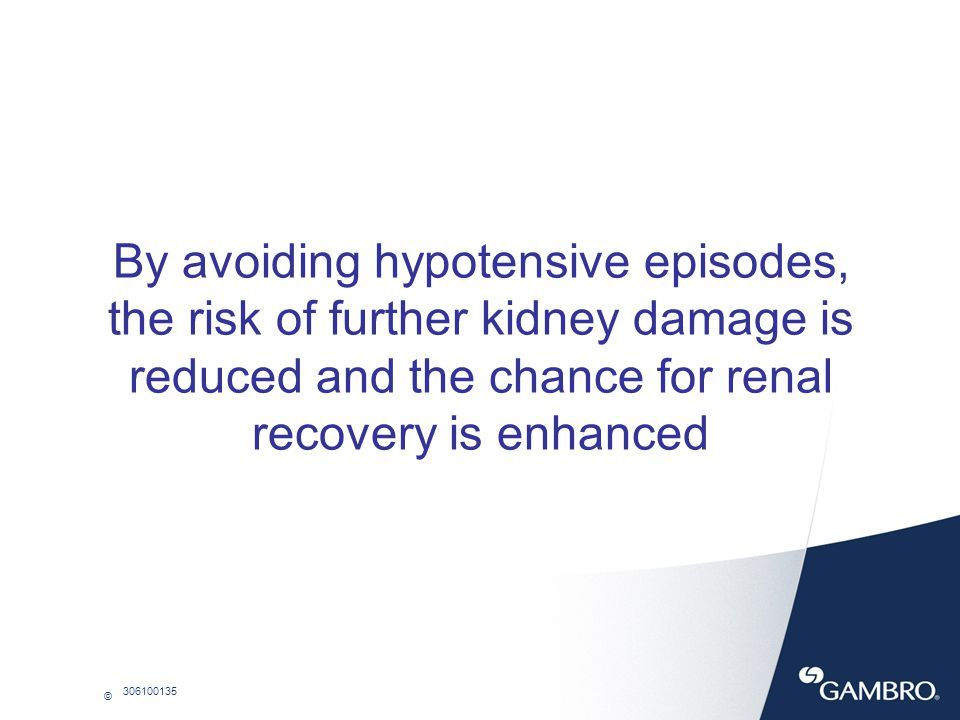 By avoiding hypotensive episodes, the risk of further kidney damage is reduced and the chance for renal recovery is enhanced