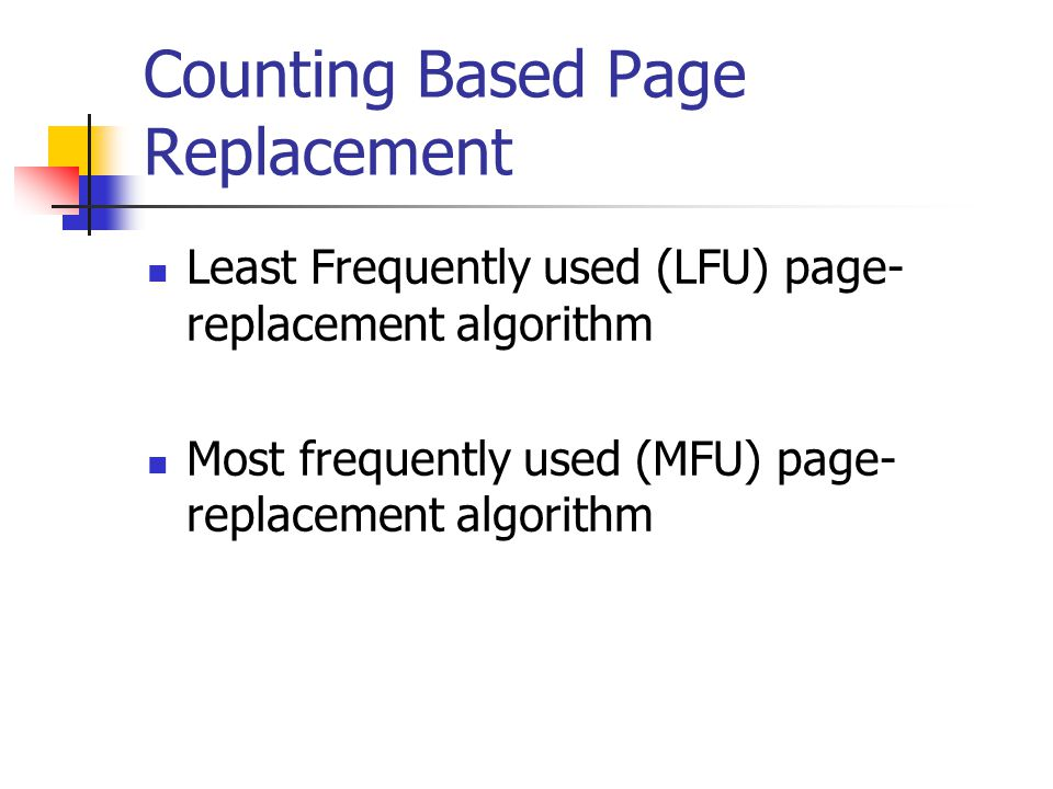 Counting Based Page Replacement