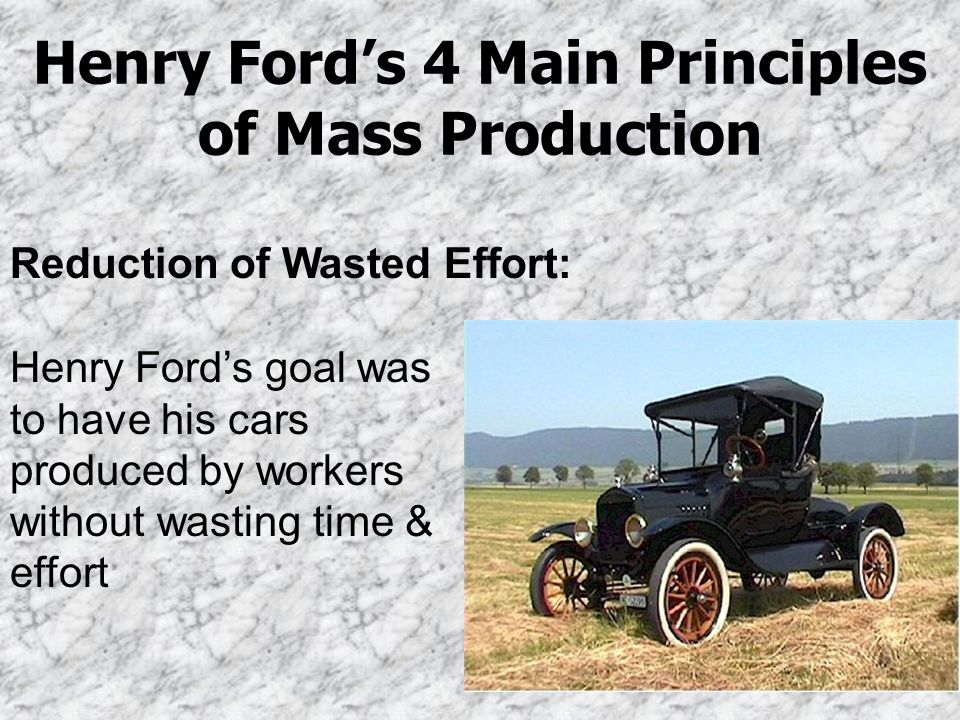 Henry Ford's 4 Main Principles of Mass Production