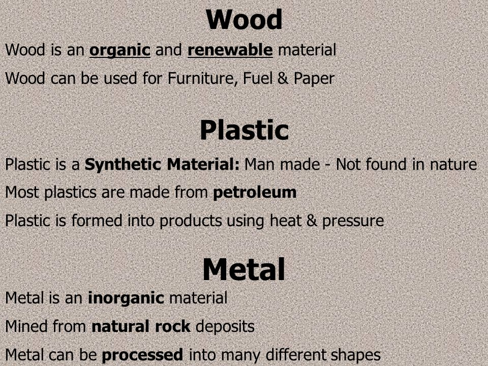 Metal Wood Plastic Wood is an organic and renewable material