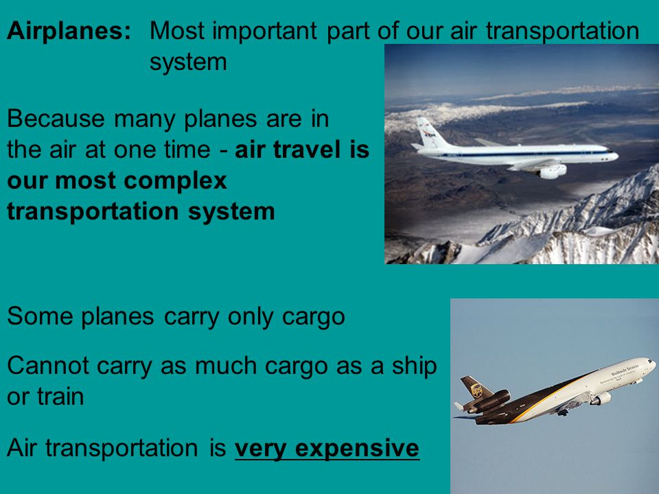 Airplanes: Most important part of our air transportation system.
