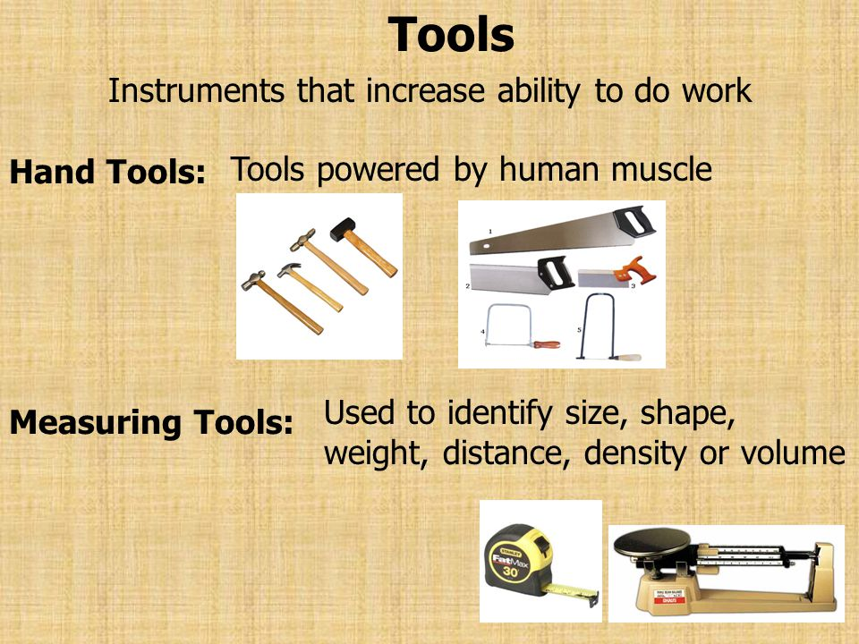 Instruments that increase ability to do work