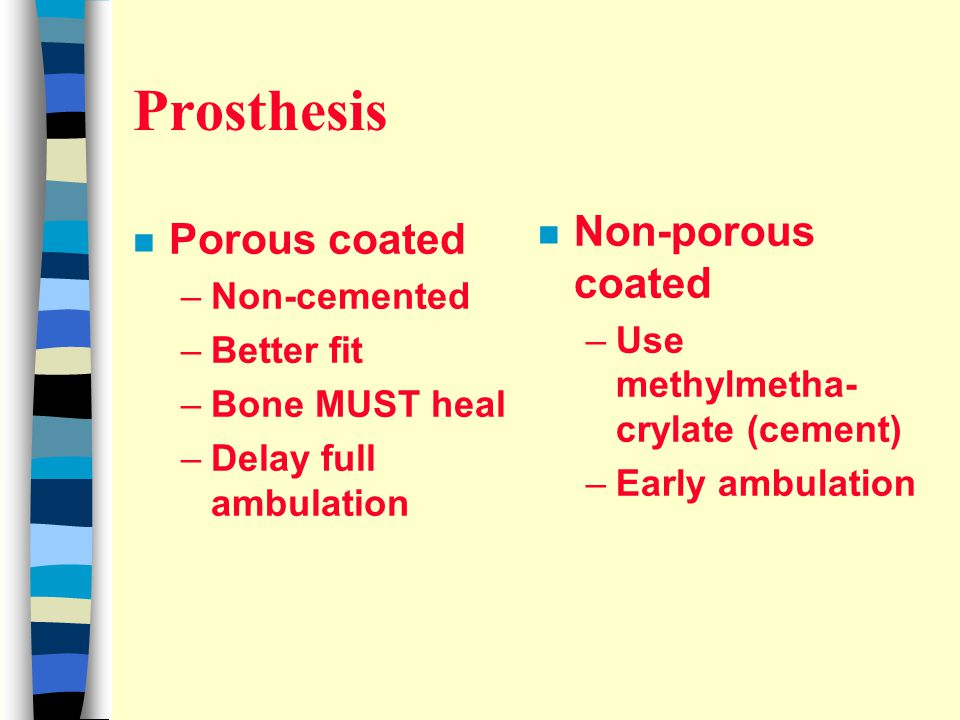 Prosthesis Non-porous coated Porous coated Non-cemented